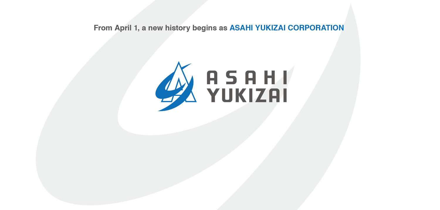 From April 1, a new history begins as ASAHI YUKIZAI CORPORATION